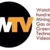 Watch Thousands of Videos on Mining, Oil & Gas and Green Technologies